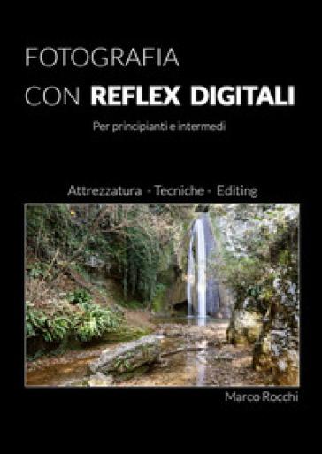 Fotografia con reflex digitali - Marco Rocchi | Thecosgala.com