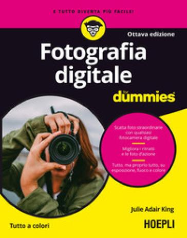 Fotografia digitale For Dummies - Julie Adair King |