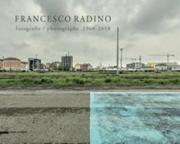 Fotografie 1968-2018. Ediz. italiana e inglese - Francesco Radino  