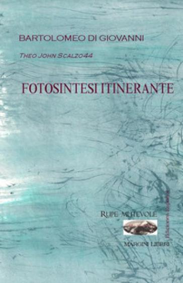 Fotosintesi itinerante. Ediz. spagnola - Bartolomeo Di Giovanni |