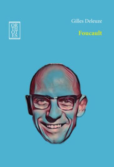 Foucault - Gilles Deleuze | Thecosgala.com