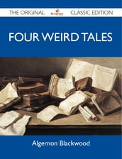 Four Weird Tales - The Original Classic Edition