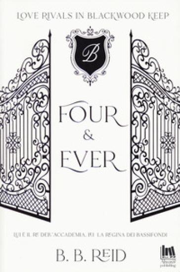 Four & ever. Brynwood academy - B. B. Reid |