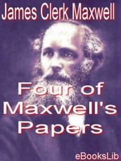 Four of Maxwell s Papers