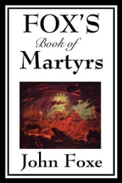Fox s Book of Martyrs