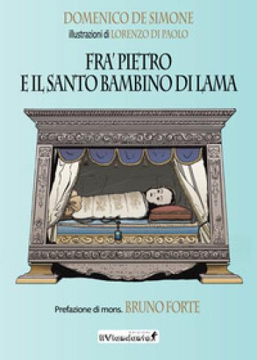 Fra' Pietro e il Santo Bambino di Lama - Domenico De Simone | Ericsfund.org
