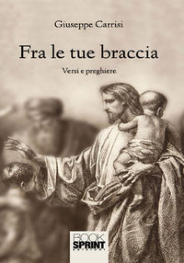 Fra le tue braccia - Giuseppe Carrisi |