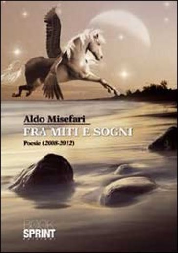 Fra miti e sogni - Aldo Misefari | Jonathanterrington.com