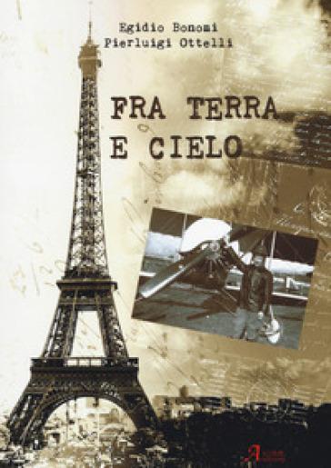 Fra terra e cielo - Egidio Bonomi |