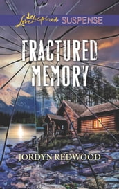 Fractured Memory (Mills & Boon Love Inspired Suspense)