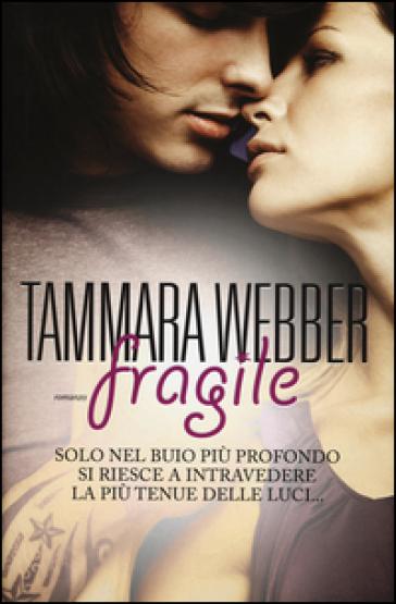 Fragile - Tammara Webber |
