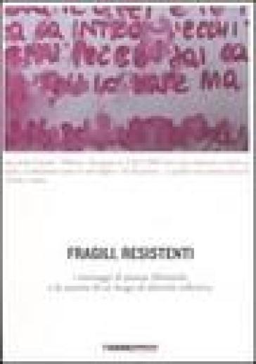 Fragili, resistenti. I messaggi di piazza Alimonda e la nascita di un luogo di identità collettiva - F. Caffarena  