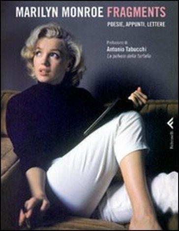 Fragments. Poesie, appunti, lettere - Marilyn Monroe | Thecosgala.com