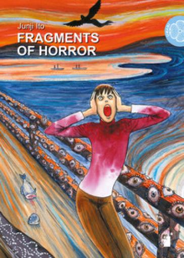Fragments of horror - Junji Ito |