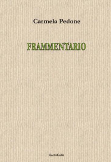 Frammentario - Carmela Pedone | Kritjur.org