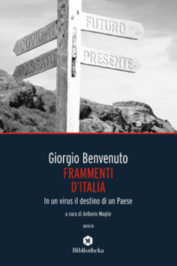 Frammenti d'Italia. Un paese tra oblio e trasformazioni - Giorgio Benvenuto | Thecosgala.com