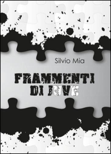 Frammenti di Juve - Silvio Mia |