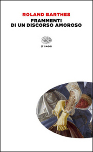 Frammenti di un discorso amoroso - Roland Barthes |