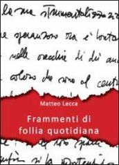 Frammenti di follia quotidiana