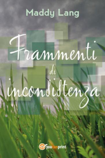 Frammenti di inconsistenza - Maddy Lang | Jonathanterrington.com