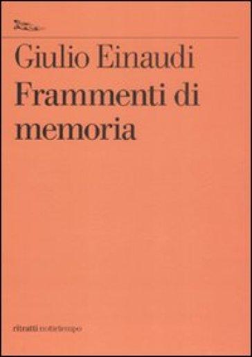 Frammenti di memoria - Giulio Einaudi |