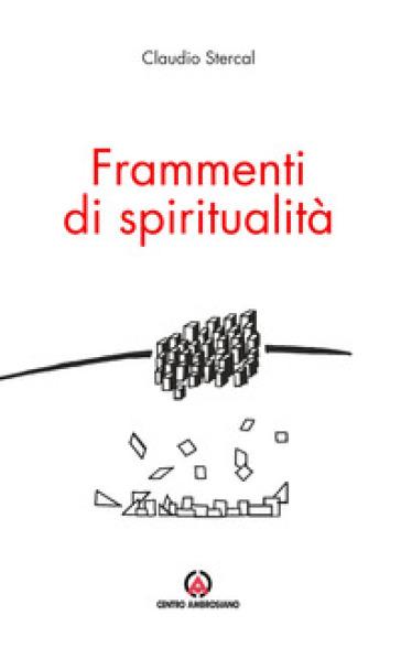 Frammenti di spiritualità - C. Stercal |