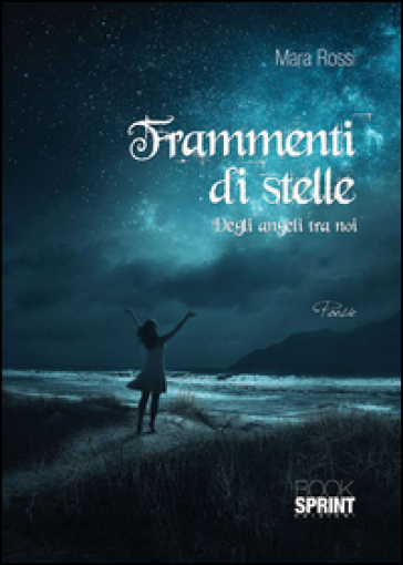 Frammenti di stelle - Mara Rossi |