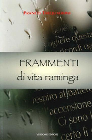 Frammenti di vita raminga - Franco Trequadrini   Kritjur.org
