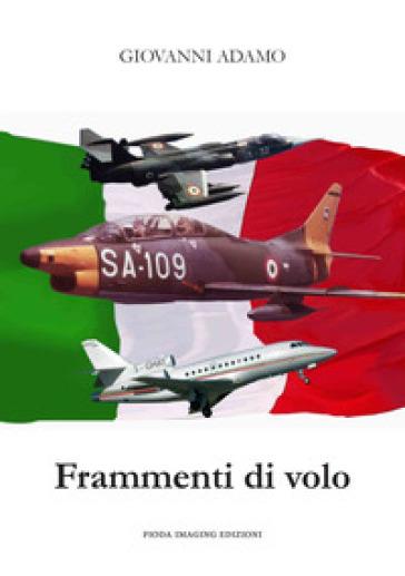 Frammenti di volo - Giovanni Adamo |