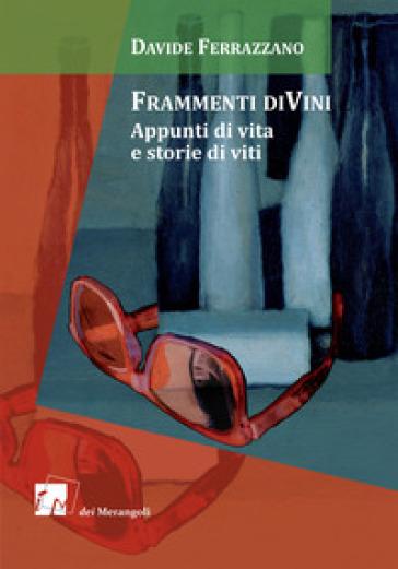 Frammenti diVini. Appunti di vita e storie di viti - Davide Ferrazzano pdf epub