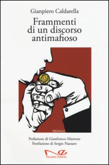 Frammenti di un discorso antimafioso - Gianpiero Caldarella |