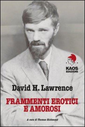 Frammenti erotici e amorosi - David Herbert Lawrence |