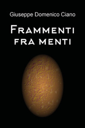 Frammenti fra menti - Giuseppe Domenico Ciano  
