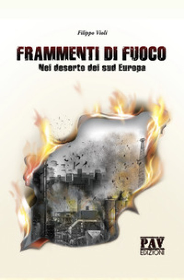 Frammenti di fuoco. Nel deserto del sud Europa - Filippo Violi | Jonathanterrington.com