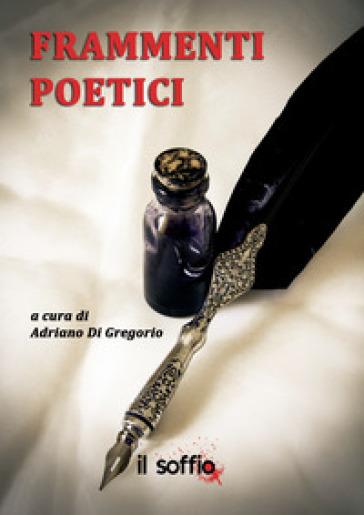 Frammenti poetici - A. Di Gregorio pdf epub