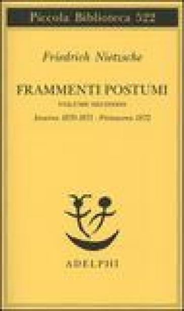 Frammenti postumi. 2: Inverno 1870/1871-Primavera 1872 - Friedrich Nietzsche |