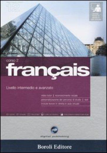 Français. Livello intermedio e avanzato. Corso 2. CD Audio e 2 CD-ROM. Con gadget