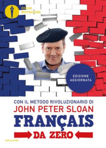 Français da zero. Con File audio per il download - John Peter Sloan | Thecosgala.com