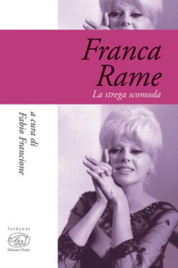 Franca Rame. La strega scomoda - F. Francione pdf epub