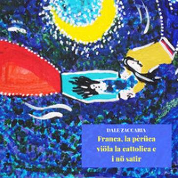 Franca, la pèruca viola la cattolica e i no satir - Dale Zaccaria |