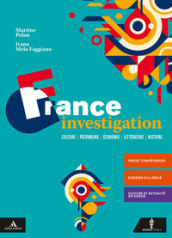 France investigation. Per le Scuole superiori. Con e-book. Con espansione online. Con CD-Audio
