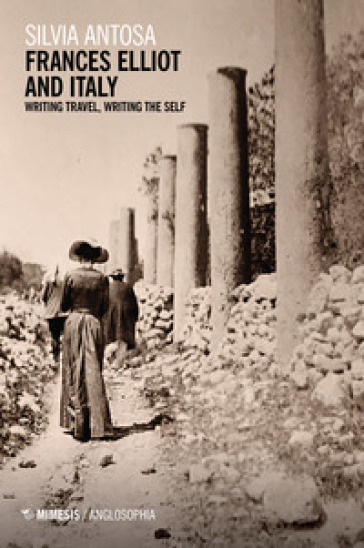 Frances Elliot and Italy. Writing travel, writing the self - Silvia Antosa | Thecosgala.com