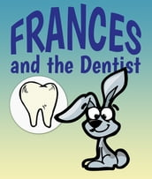 Frances and the Dentist