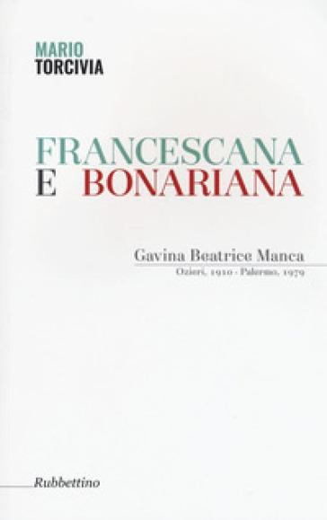 Francescana e bonariana. Gavina Beatrice Manca (Ozieri, 1910-Palermo, 1979) - Mario Torcivia | Kritjur.org