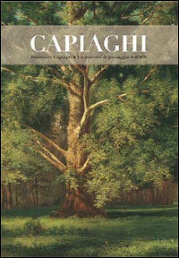 Francesco Capiaghi un maestro di paesaggio dell'800 - M. Angela Previtera   Rochesterscifianimecon.com