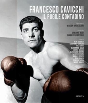 Francesco Cavicchi. Il pugile contadino. Ediz. illustrata - G. Musi | Jonathanterrington.com