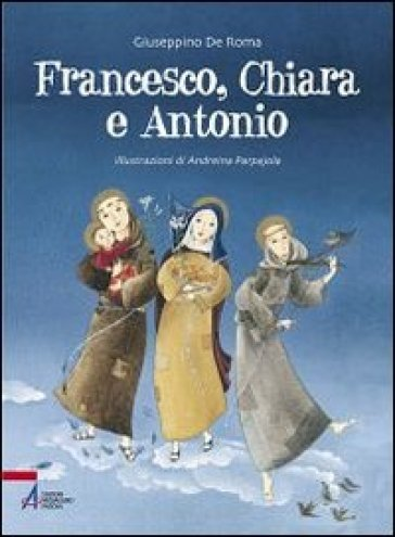 Francesco, Chiara e Antonio