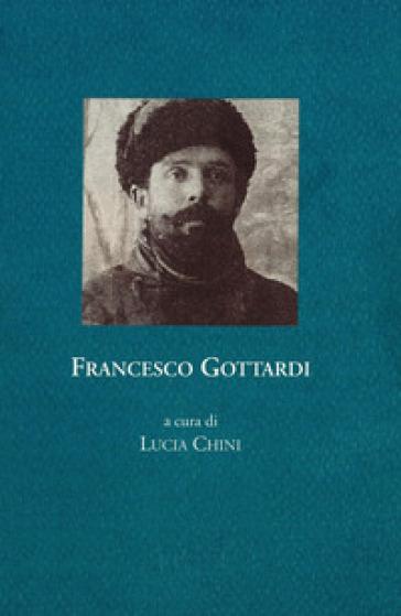 Francesco Gottardi. Memoria della prigionia e del ritorno, 1915-1919 - L. Chini | Kritjur.org