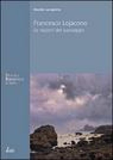 Francesco Lojacono. Le ragioni del paesaggio - Davide Lacagnina |
