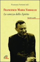 Francesco Maria Vassallo. La carezza dello Spirito